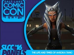 """Salt Lake Comic Con's """"The Life and Times of Ahsoka Tano"""" panel"""