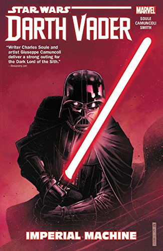 'Star Wars: Darth Vader: Dark Lord of the Sith, Volume 1 - Imperial Machine' by Charles Soule