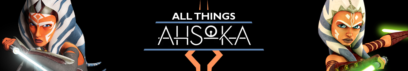 All Things Ahsoka